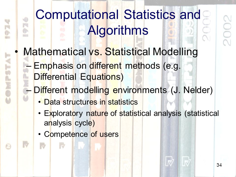 34 Computational Statistics and Algorithms Mathematical vs.