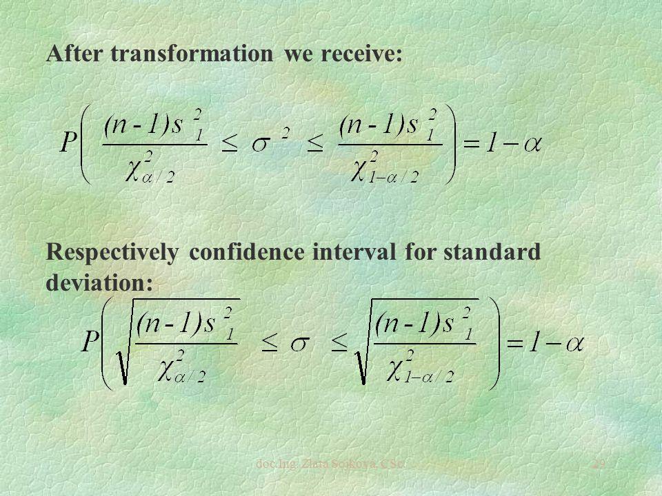 doc.Ing. Zlata Sojková, CSc.29 After transformation we receive: Respectively confidence interval for standard deviation:
