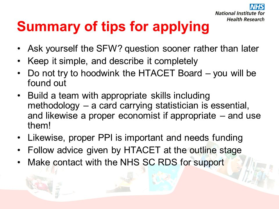 Summary of tips for applying Ask yourself the SFW? question sooner rather than later Keep it simple, and describe it completely Do not try to hoodwink