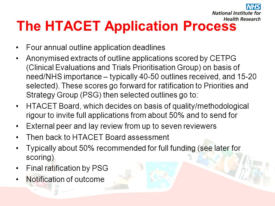 The HTACET Application Process Four annual outline application deadlines Anonymised extracts of outline applications scored by CETPG (Clinical Evaluat