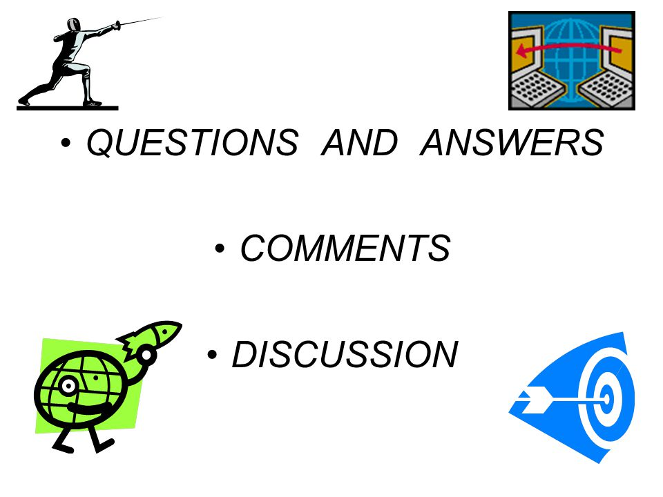 QUESTIONS AND ANSWERS COMMENTS DISCUSSION
