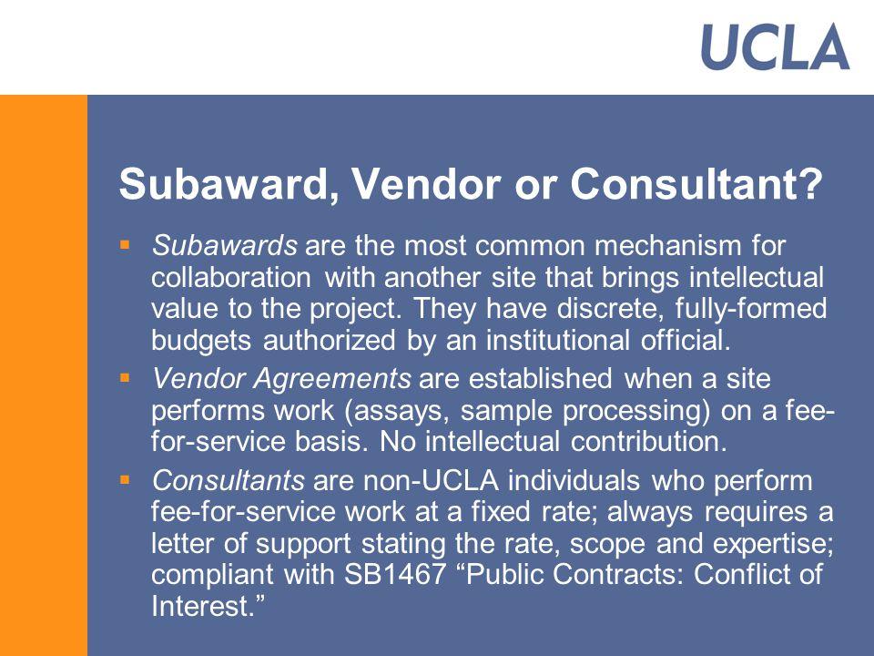 Subaward, Vendor or Consultant.