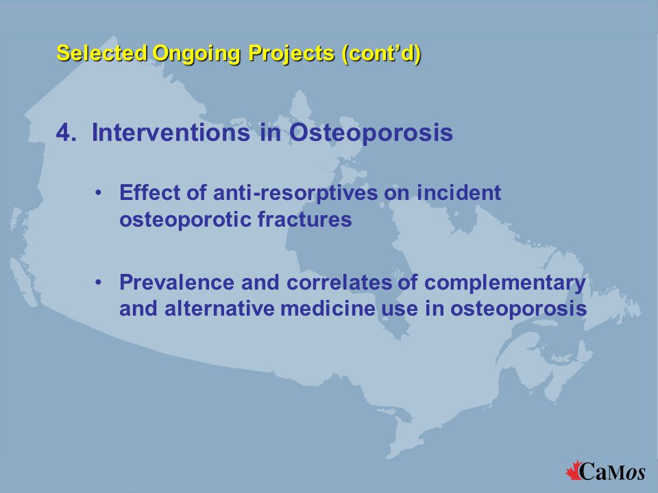 4. Interventions in Osteoporosis Effect of anti-resorptives on incident osteoporotic fractures Prevalence and correlates of complementary and alternat