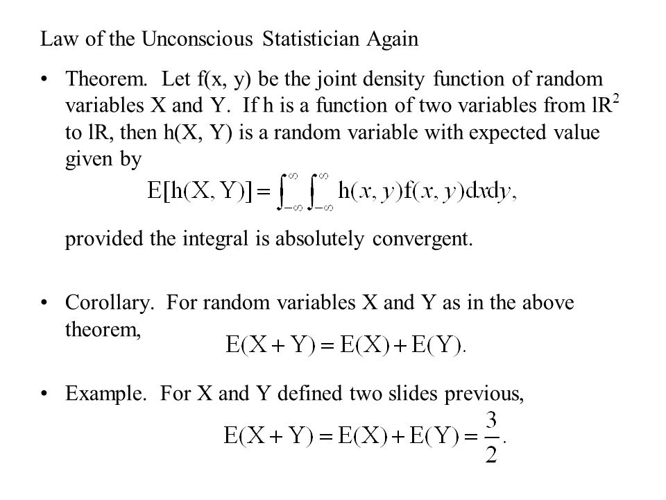 Law of the Unconscious Statistician Again Theorem.