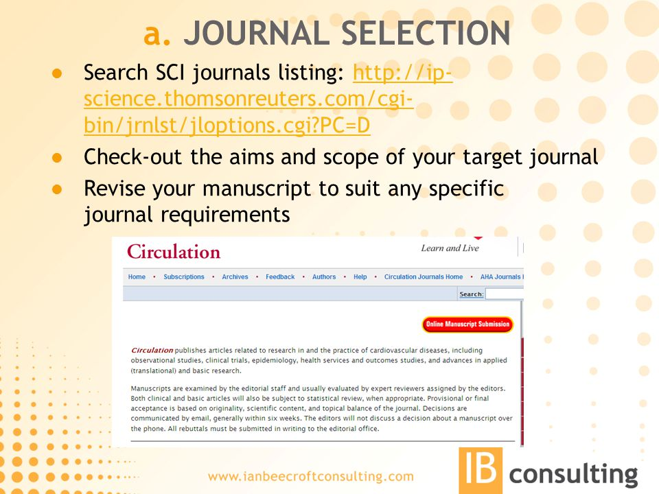 a. JOURNAL SELECTION Search SCI journals listing: http://ip- science.thomsonreuters.com/cgi- bin/jrnlst/jloptions.cgi?PC=Dhttp://ip- science.thomsonre