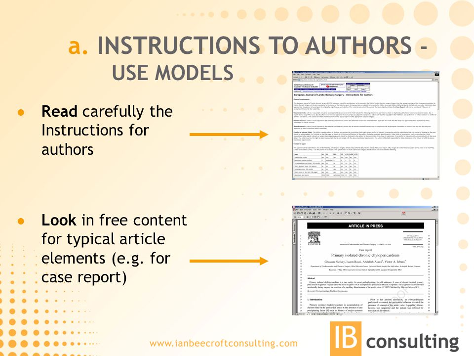 a. INSTRUCTIONS TO AUTHORS - USE MODELS Read carefully the Instructions for authors Look in free content for typical article elements (e.g. for case r