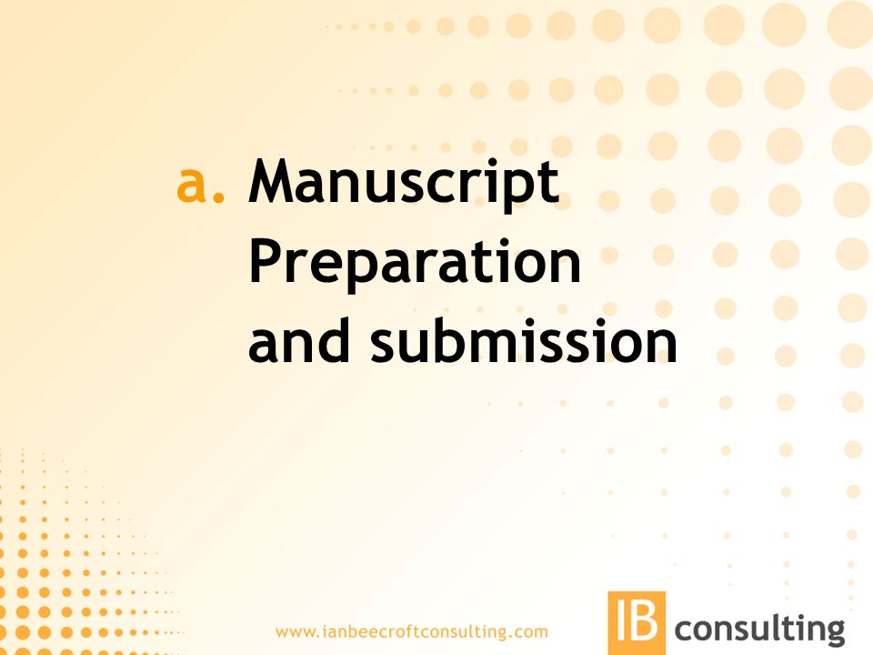 a. Manuscript Preparation and submission