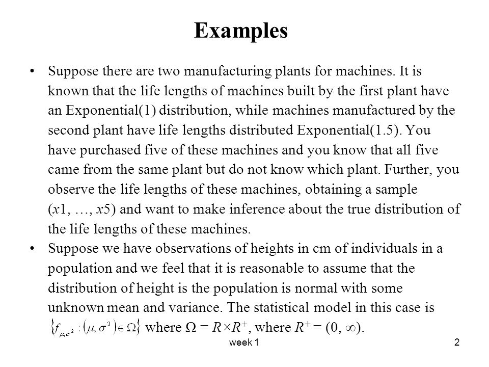 week 12 Examples Suppose there are two manufacturing plants for machines. It is known that the life lengths of machines built by the first plant have