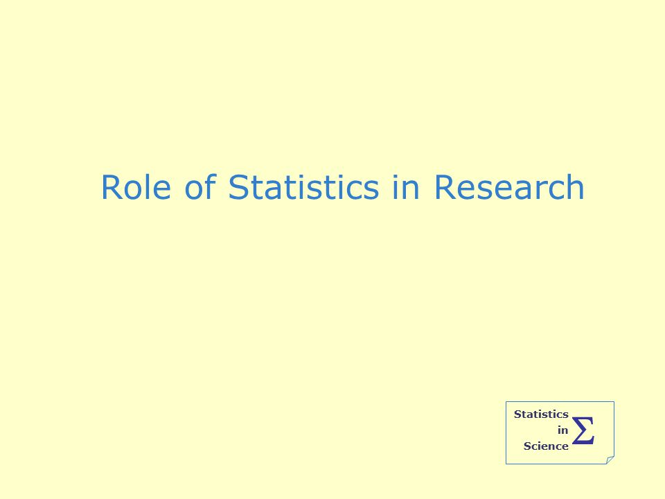Statistics in Science  Role of Statistics in Research