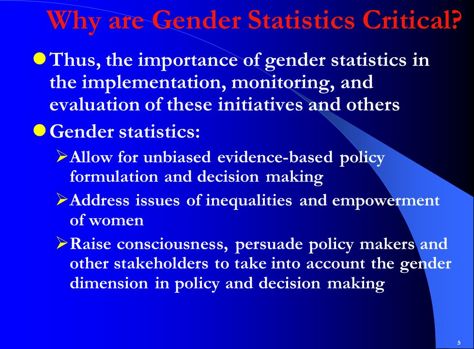 5 Why are Gender Statistics Critical.