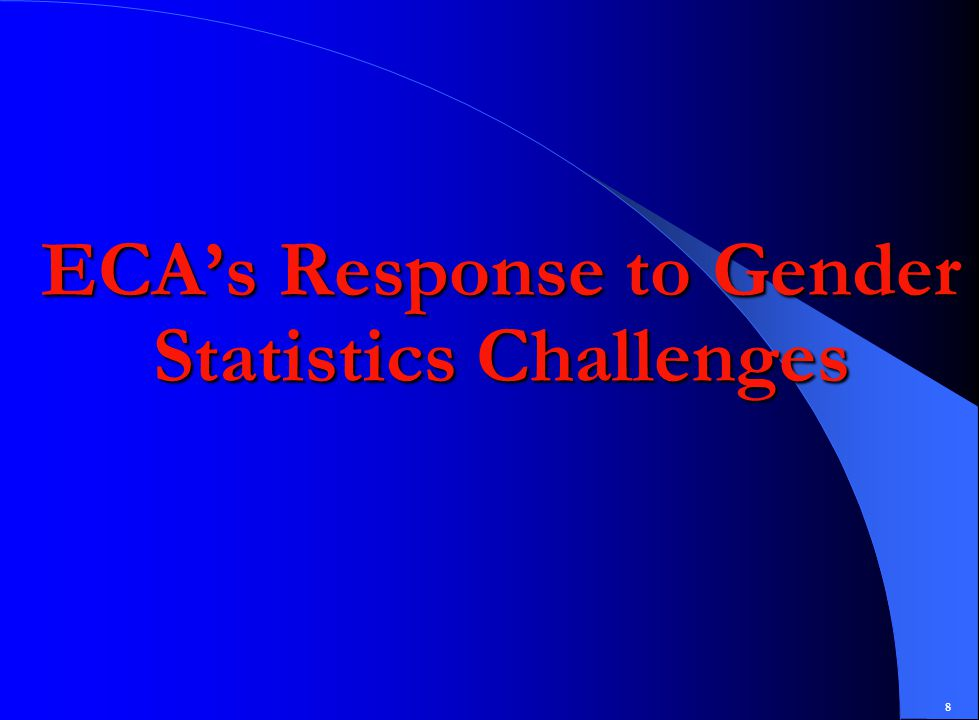 8 ECA's Response to Gender Statistics Challenges