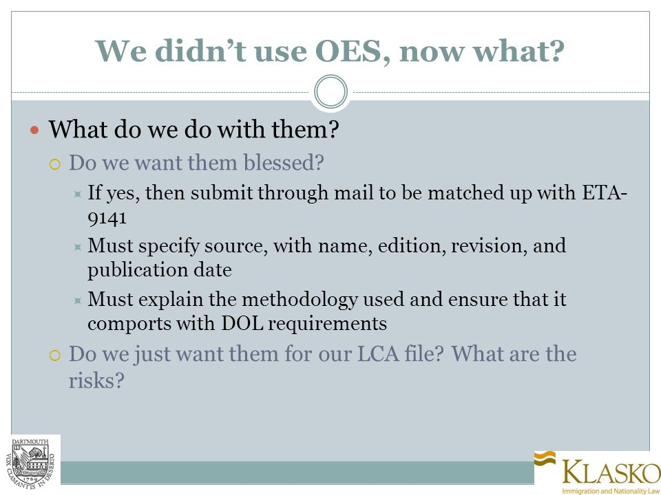 We didn't use OES, now what. What do we do with them.