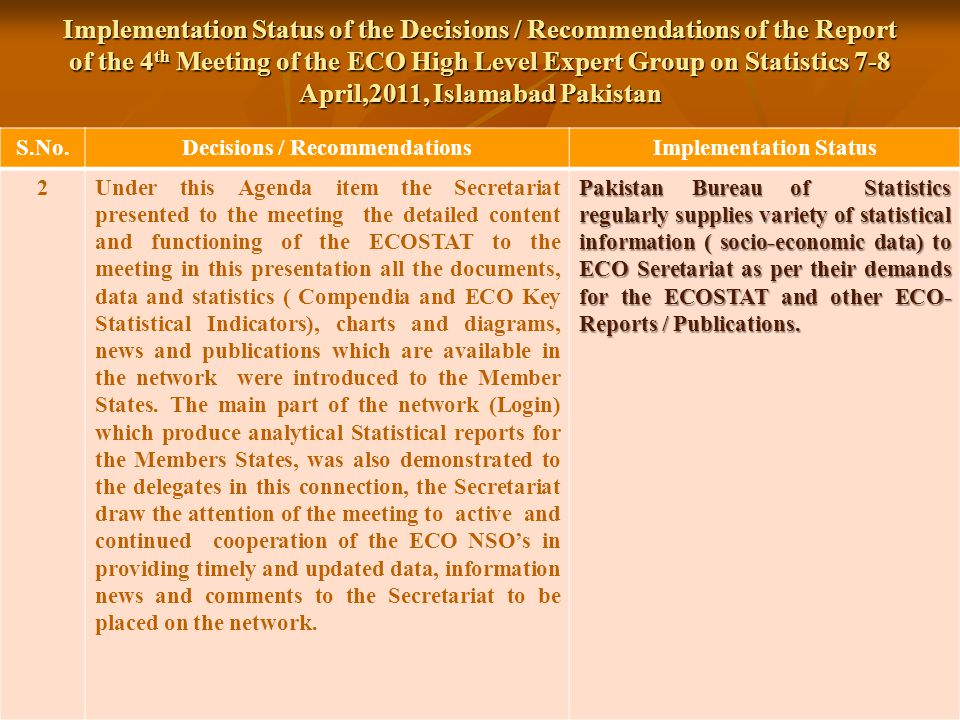 Implementation Status of the Decisions / Recommendations of the Report of the 4 th Meeting of the ECO High Level Expert Group on Statistics 7-8 April,