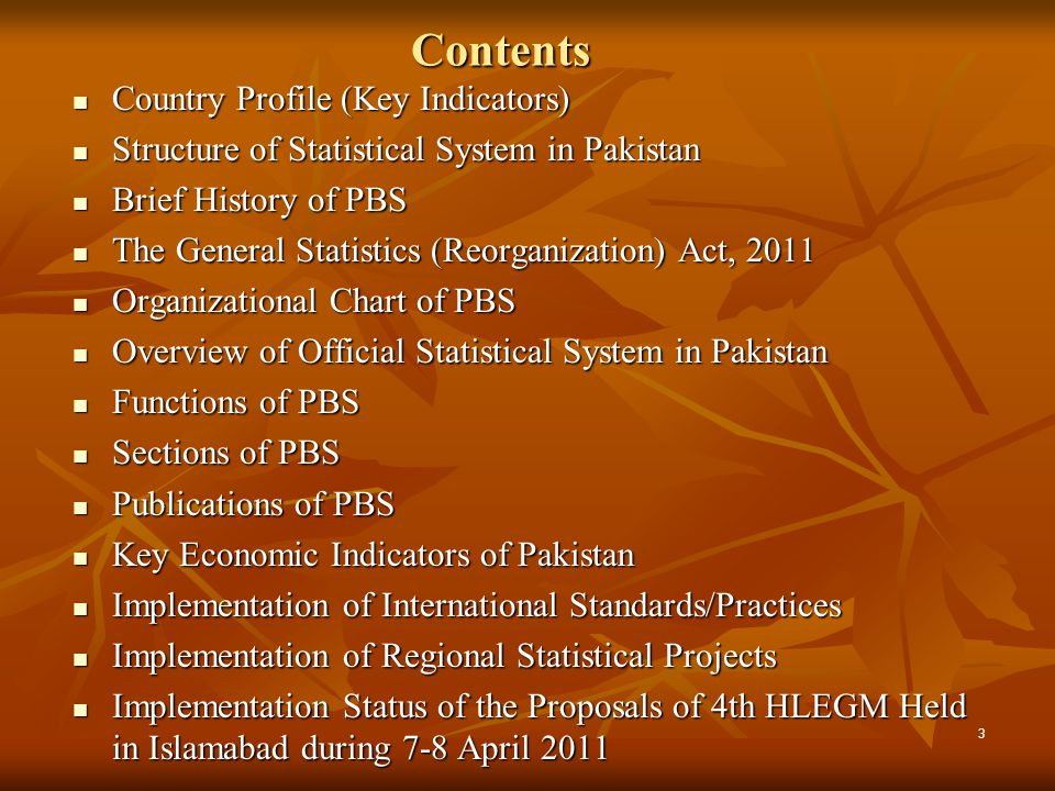 Contents Country Profile (Key Indicators) Country Profile (Key Indicators) Structure of Statistical System in Pakistan Structure of Statistical System