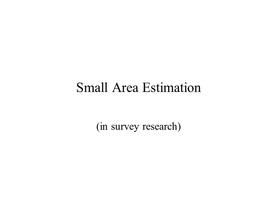 Small Area Estimation (in survey research)
