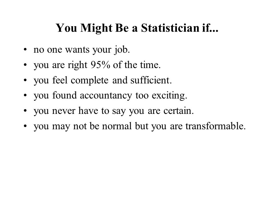 You Might Be a Statistician if... no one wants your job.