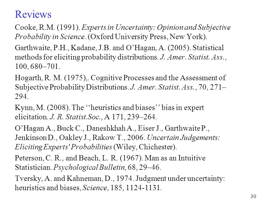 Reviews Cooke, R.M.(1991). Experts in Uncertainty: Opinion and Subjective Probability in Science.
