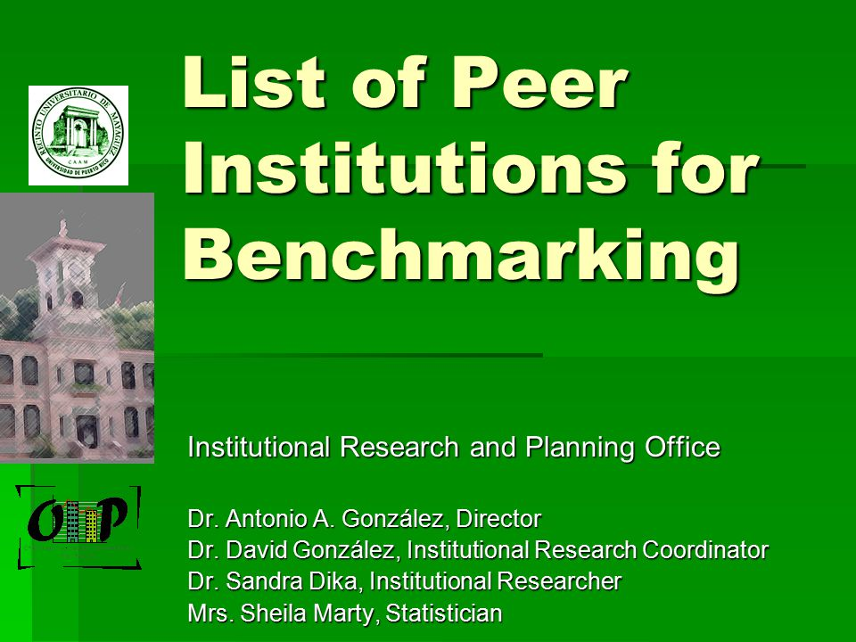 List of Peer Institutions for Benchmarking Institutional Research and Planning Office Dr.
