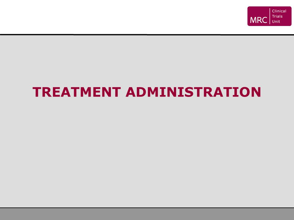 TREATMENT ADMINISTRATION