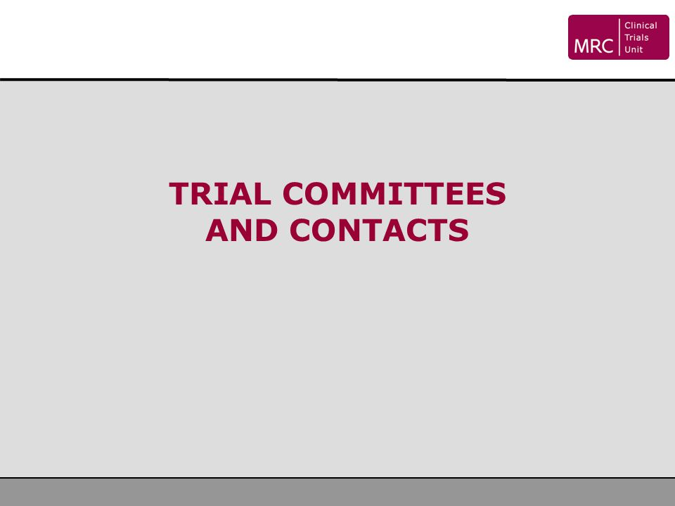TRIAL COMMITTEES AND CONTACTS