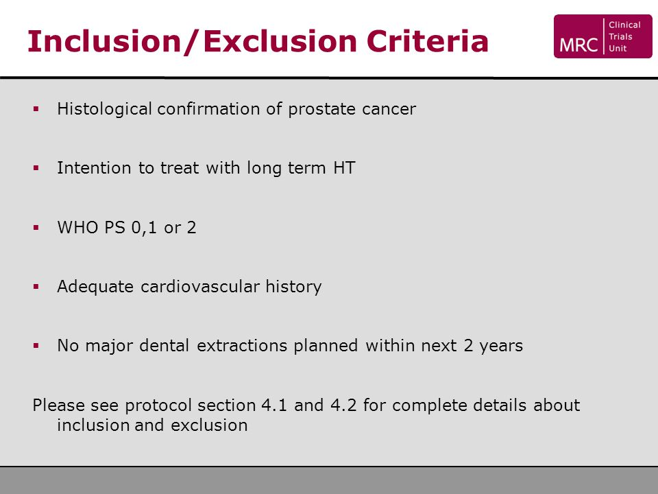  Histological confirmation of prostate cancer  Intention to treat with long term HT  WHO PS 0,1 or 2  Adequate cardiovascular history  No major d