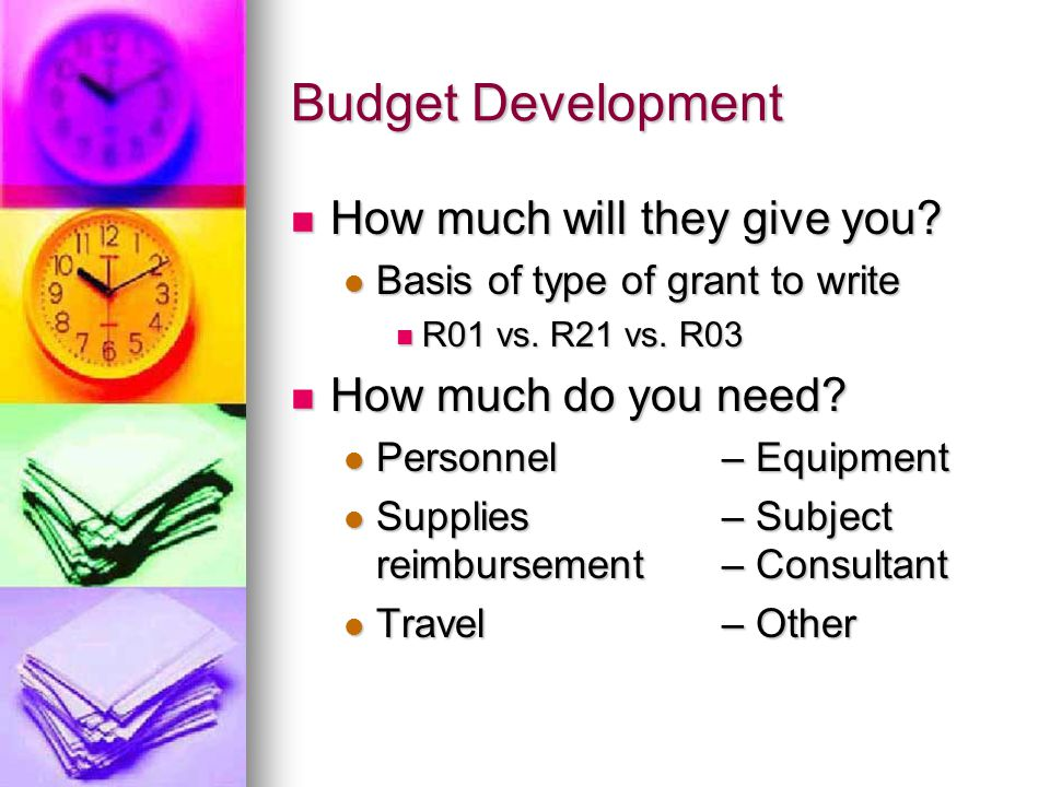 Budget Development How much will they give you. How much will they give you.