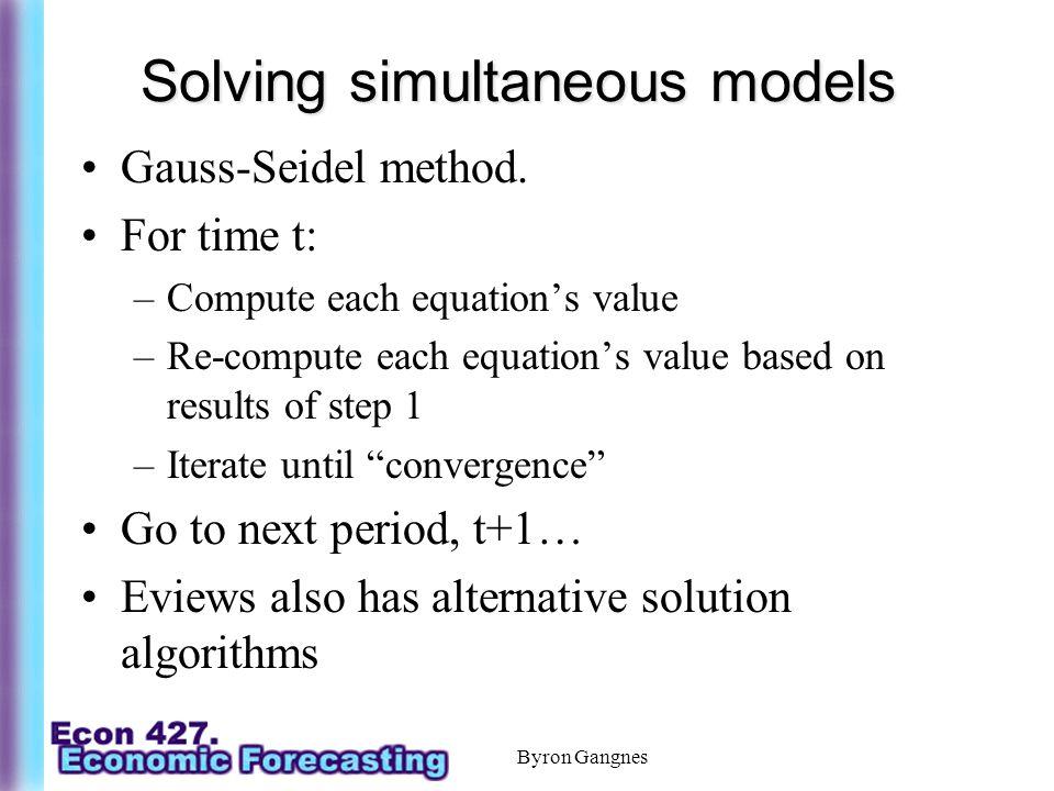 Solving simultaneous models Gauss-Seidel method.