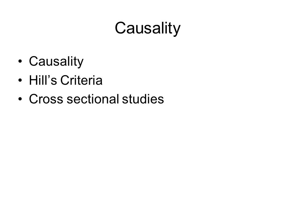 Causality Hill's Criteria Cross sectional studies