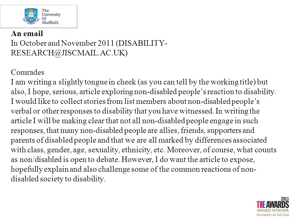 An email In October and November 2011 (DISABILITY- RESEARCH@JISCMAIL.AC.UK) Comrades I am writing a slightly tongue in cheek (as you can tell by the w