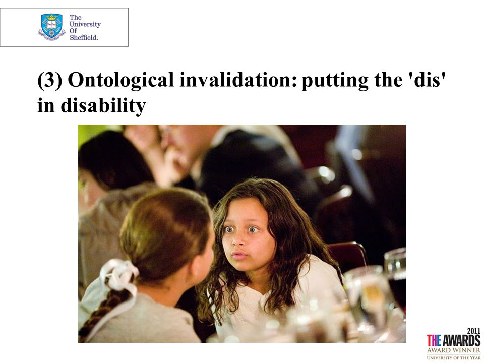 (3) Ontological invalidation: putting the 'dis' in disability
