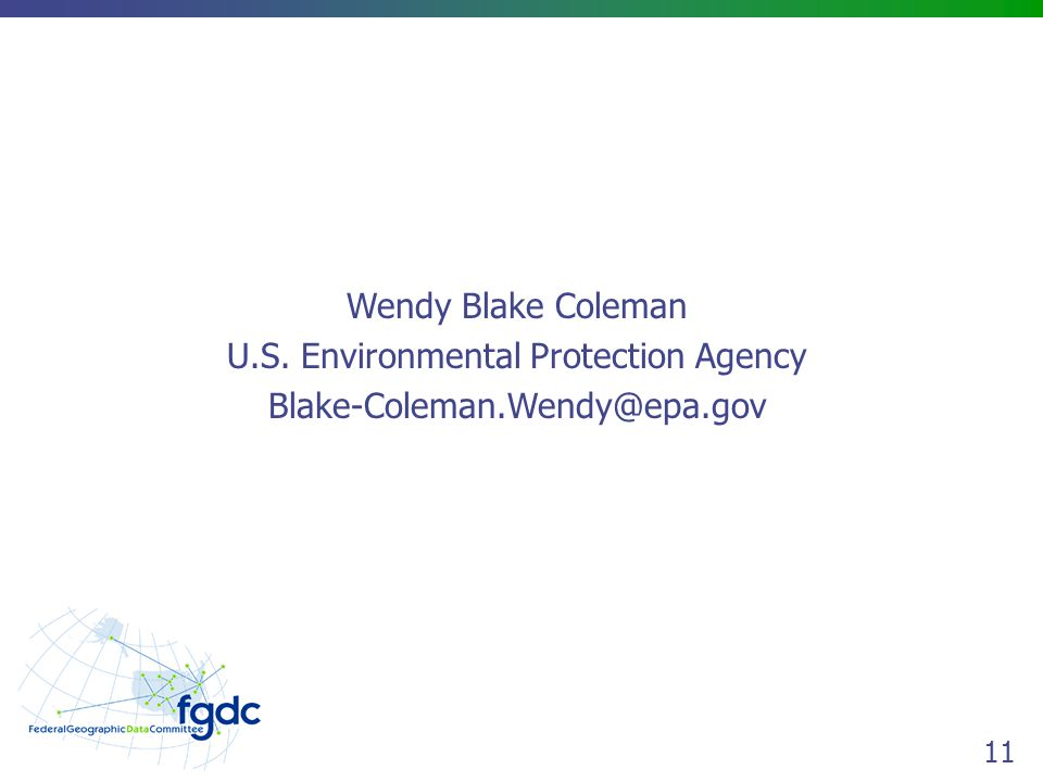 11 Wendy Blake Coleman U.S. Environmental Protection Agency Blake-Coleman.Wendy@epa.gov