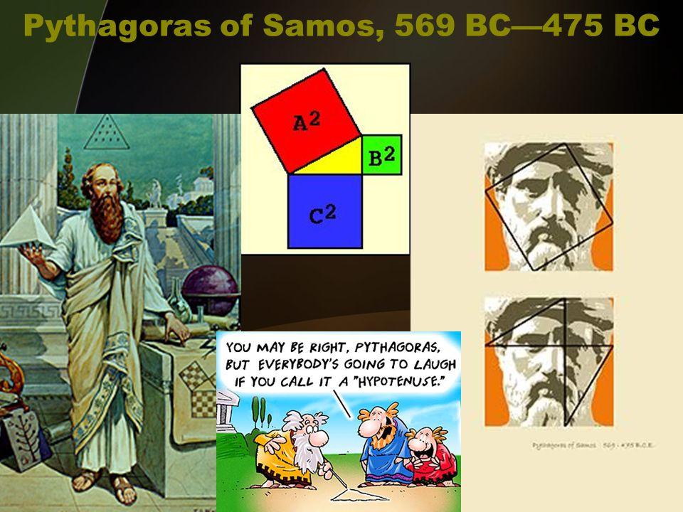 Pythagoras of Samos, 569 BC—475 BC
