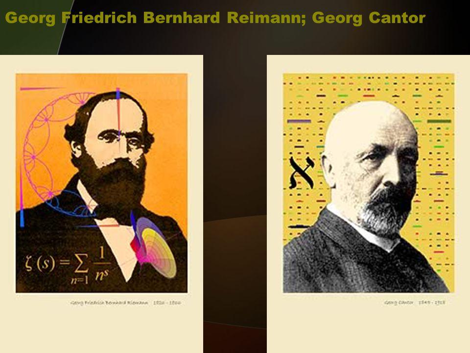 Georg Friedrich Bernhard Reimann; Georg Cantor
