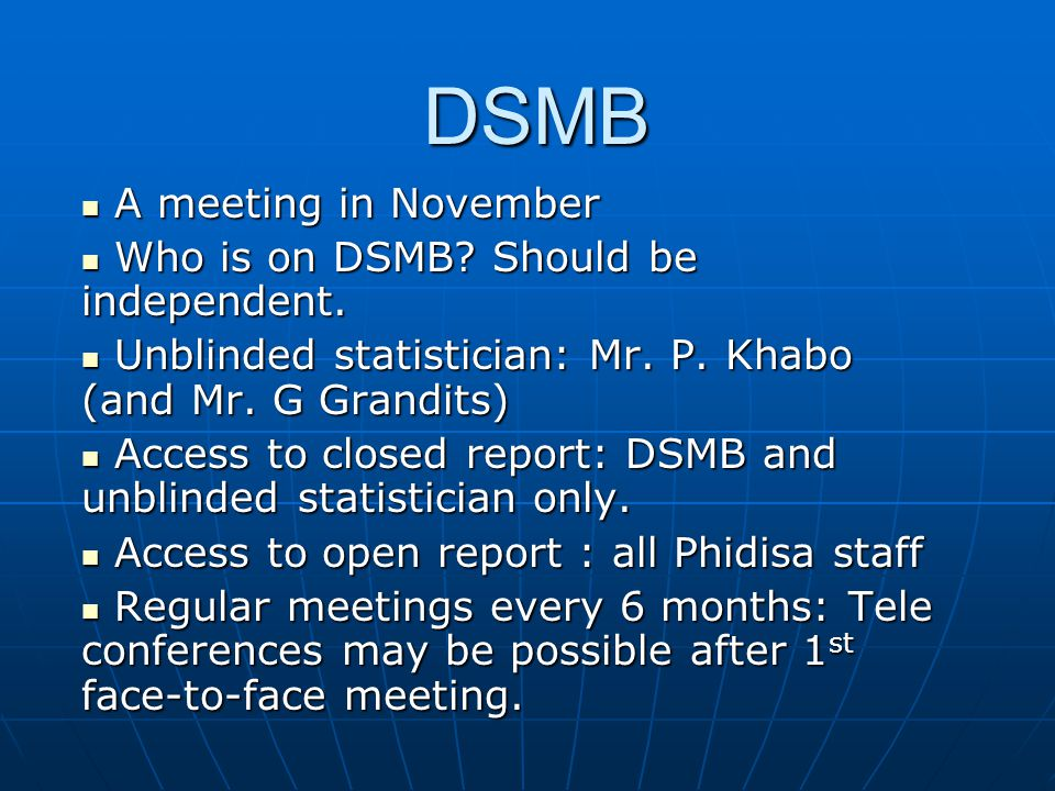 DSMB A meeting in November A meeting in November Who is on DSMB.