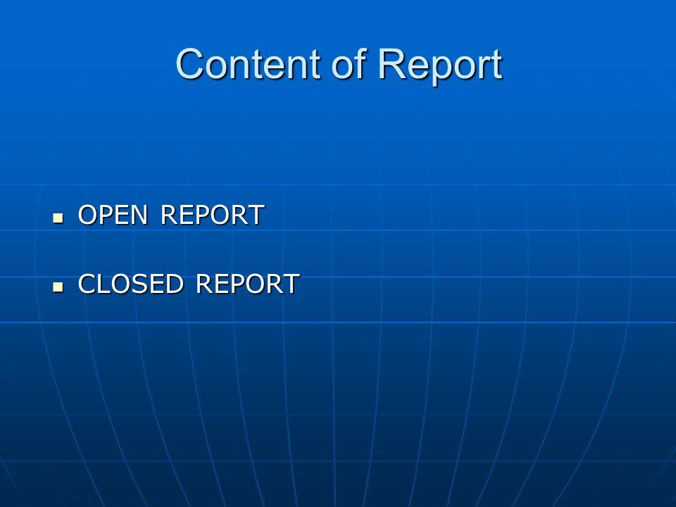 Content of Report OPEN REPORT OPEN REPORT CLOSED REPORT CLOSED REPORT