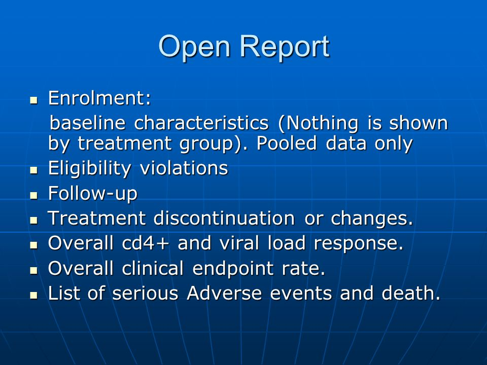 Open Report Enrolment: Enrolment: baseline characteristics (Nothing is shown by treatment group).