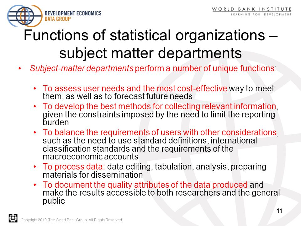Copyright 2010, The World Bank Group. All Rights Reserved. Functions of statistical organizations – subject matter departments Subject-matter departme