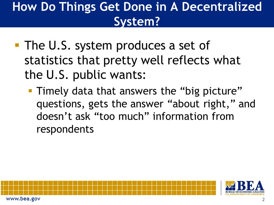 www.bea.gov 2 How Do Things Get Done in A Decentralized System.