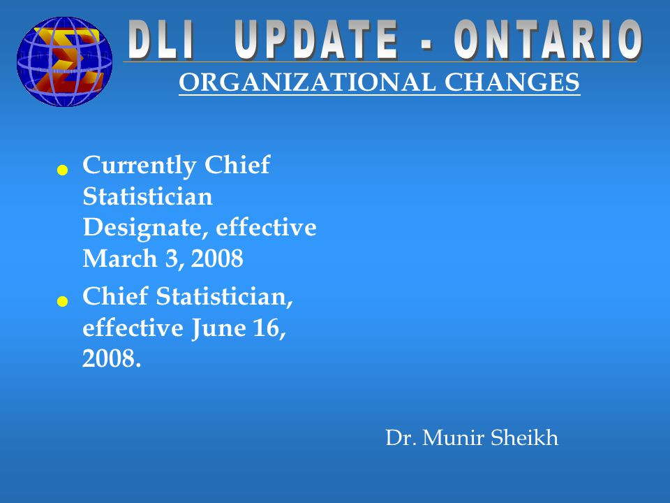 ORGANIZATIONAL CHANGES Vicki Crompton – Director General Will retire in June 2008