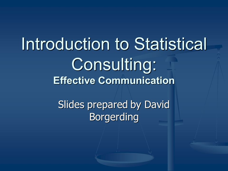 Topics in Statistical Consulting Introduction to Statistical Consulting.