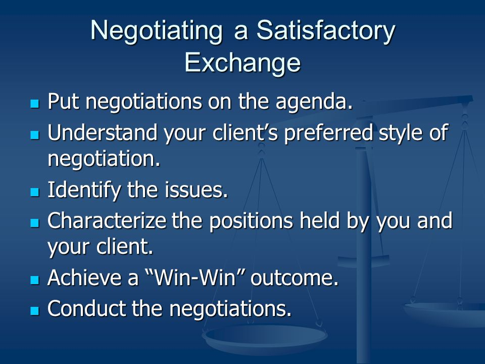 Negotiating a Satisfactory Exchange Put negotiations on the agenda.