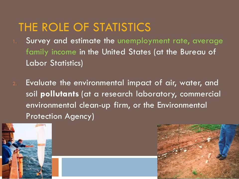 THE ROLE OF STATISTICS 1.