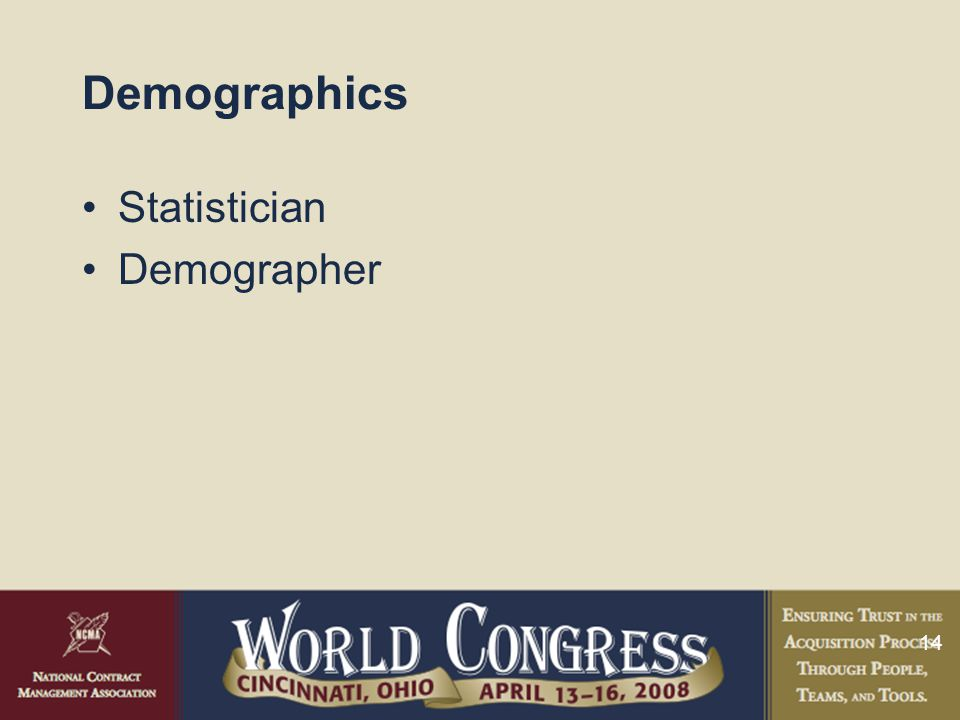 14 Demographics Statistician Demographer