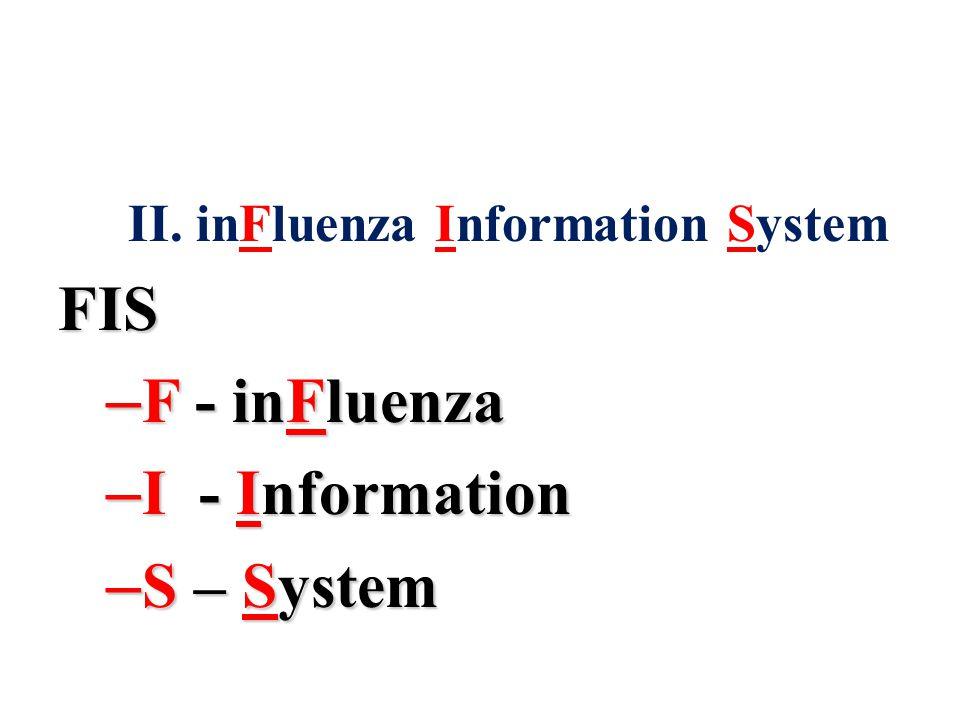 II. inFluenza Information SystemFIS – F - inFluenza – I - Information – S – System
