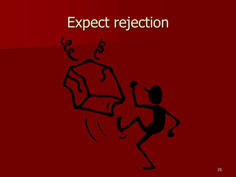 Expect rejection 21