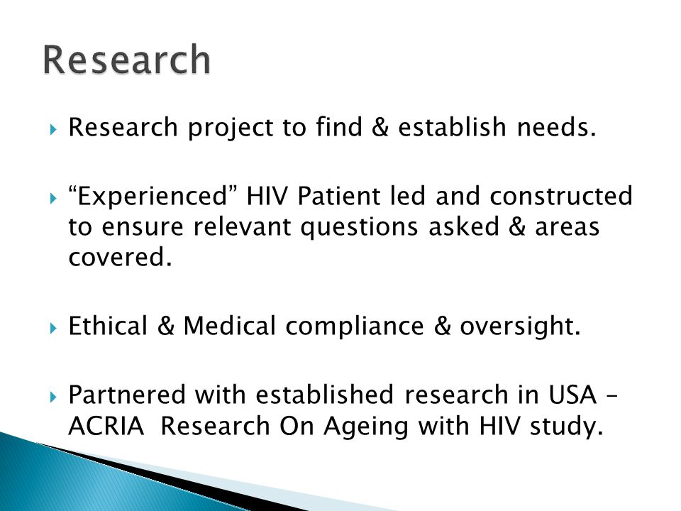 """ Research project to find & establish needs.  """"Experienced"""" HIV Patient led and constructed to ensure relevant questions asked & areas covered.  Et"""