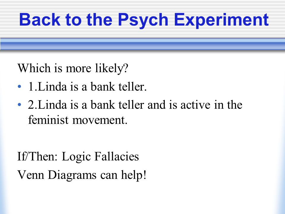 Back to the Psych Experiment Which is more likely.