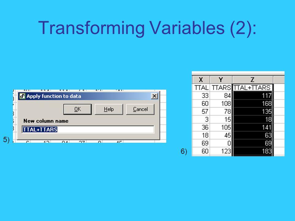 Transforming Variables (2): 5) 6)