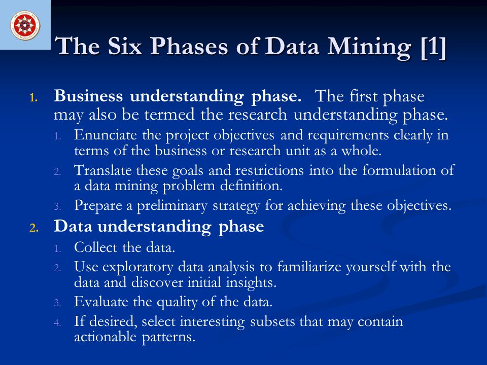 The Six Phases of Data Mining [1] 3.3. Data preparation phase 1.