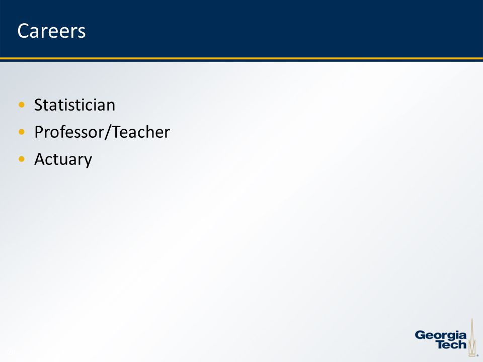 20 Careers Statistician Professor/Teacher Actuary